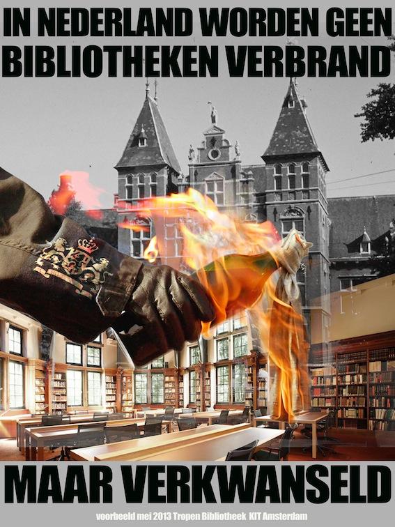 In Nederland worden geen BIBLIOTHEKEN verbrand maar verkwanseld Tropen Bibliotheek_8842746582_l